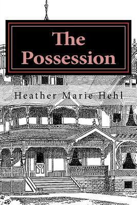 The Possession Heather Marie Hehl
