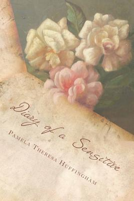 Diary of a Sensitive Pamela Theresa Huffingham