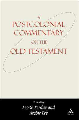 Postcolonial Commentary on the Old Testament  by  Leo G. Perdue
