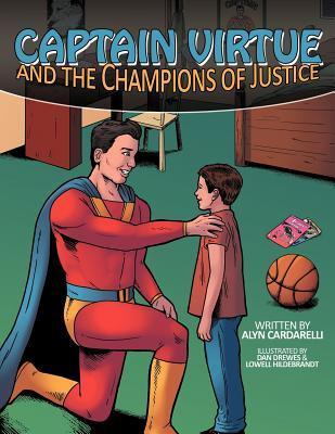 Captain Virtue and the Champions of Justice  by  Alyn Cardarelli