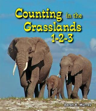 Counting in the Grasslands 1-2-3 Aaron R. Murray