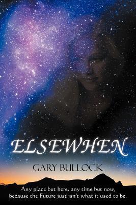 Elsewhen  by  Gary  Bullock