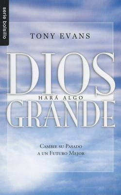 Dios Hara Algo Grande = God Is Up to Something Great  by  Tony Evans