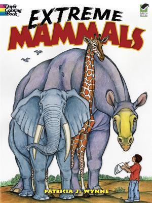 Extreme Mammals  by  Patricia Wynne