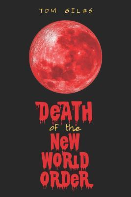 Death of the New World Order  by  Tom Giles
