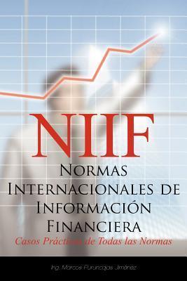 NIIF - Normas Internacionales de Informació Financiera: Casos prácticos de todas las normas Marcos Puruncajas Jiménez