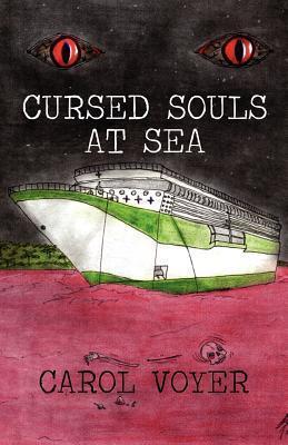 Cursed Souls at Sea  by  Carol Voyer