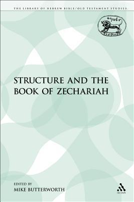 Structure and the Book of Zechariah  by  Mike Butterworth