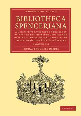 Bibliotheca Spenceriana - 4 Volume Set  by  Thomas Frognall Dibdin