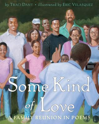 Some Kind of Love: A Family Reunion in Poems Traci Dant