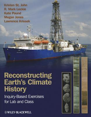 Reconstructing Earths Climate History: Inquiry-Based Exercises for Lab and Class Kristen St. John