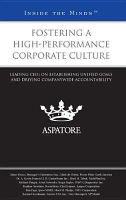 Fostering a High-Performance Corporate Culture: Leading CEOs on Establishing Unified Goals and Driving Companywide Accountability  by  James Greco