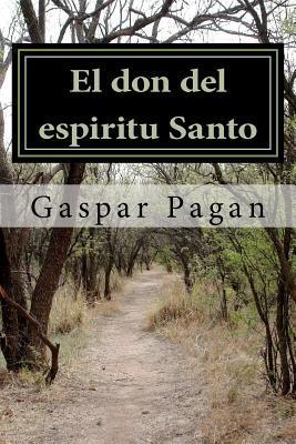 El Don del Espiritu Santo: Un Parapiso Escondido Gaspar Pagan