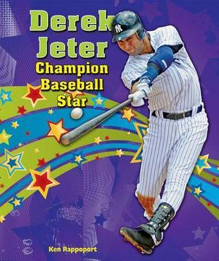 Derek Jeter: Champion Baseball Star Ken Rappoport
