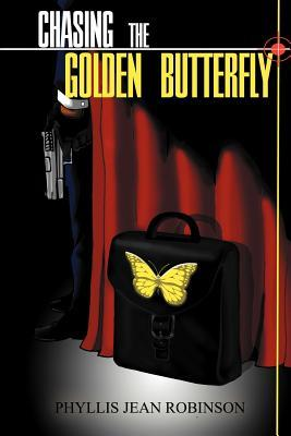 Chasing the Golden Butterfly  by  Phyllis Jean Robinson