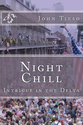 Night Chill: Intrigue in the Delta John V. Tieso