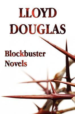 Blockbuster Novels Lloyd C. Douglas
