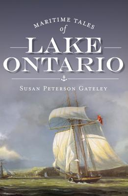 Maritime Tales of Lake Ontario (New York) (NY) Susan Peterson Gateley