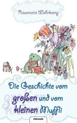 Die Geschichte Vom Gro En Und Vom Kleinen Muffli Rosemarie Wehrkamp