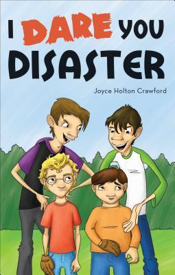 I Dare You Disaster  by  Joyce Holton Crawford