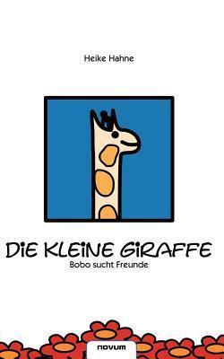 Die Kleine Giraffe  by  Heike Hahne