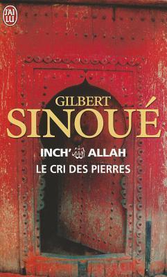 Inch Allah - Le Cri Des Pierres. Gilbert Sinoué
