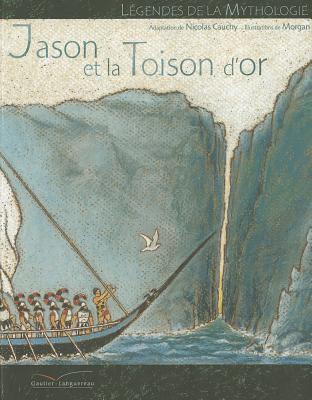 Jason Et La Toison DOr  by  Nicolas Cauchy