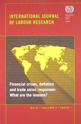 Financial Crises, Deflation and Trade Union Responses: What Are the Lessons?  by  International Labour Office