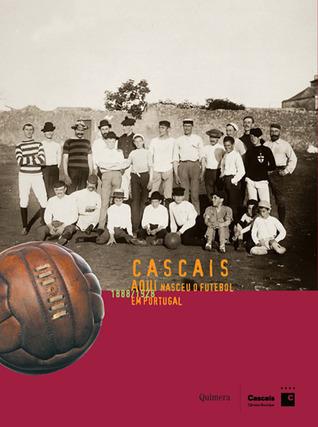 Cascais, aqui nasceu a história do futebol em Portugal  by  Marina Tavares Dias