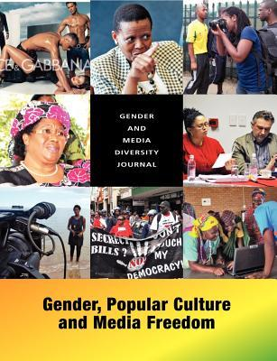 Gender and Media Diversity Journal. Gender, Popular Culture and Media Freedom Saeanna Chingamuka