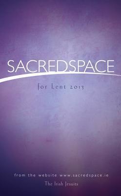 SacredSpace for Lent 2013 The Irish Jesuits