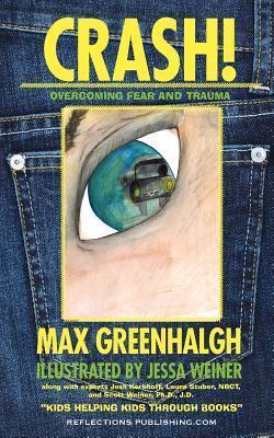 Crash!: Overcoming Fear and Trauma Max Greenhalgh