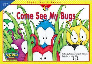 Come See My Bugs Rozanne Lanczak Williams
