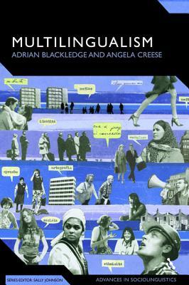 Multilingualism: A Critical Perspective  by  Adrian Blackledge