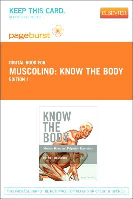 Know the Body: Muscle, Bone, and Palpation Essentials - Pageburst E-Book on Vitalsource  by  Joseph E. Muscolino