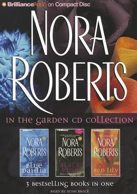 Nora Roberts In the Garden CD Collection: Blue Dahlia, Black Rose, Red Lily  by  Nora Roberts