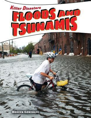 Floods and Tsunamis  by  Doreen Gonzales