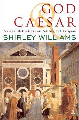 God And Caesar Shirley Williams