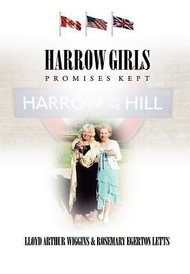 Harrow Girls: Promises Kept Lloyd Arthur Wiggins