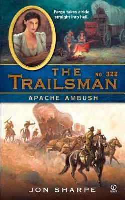 Apache Ambush (The Trailsman #322)  by  Jon Sharpe