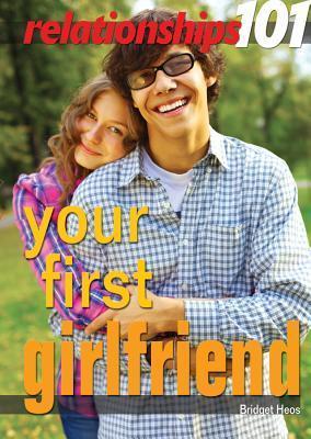 Your First Girlfriend  by  Bridget Heos