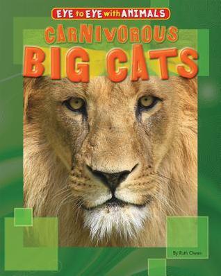 Carnivorous Big Cats Ruth Owen