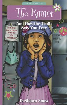 The Rumor: And How the Truth Sets You Free  by  Deshawn Snow