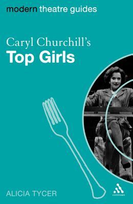 Caryl Churchills Top Girls  by  Alicia Tycer