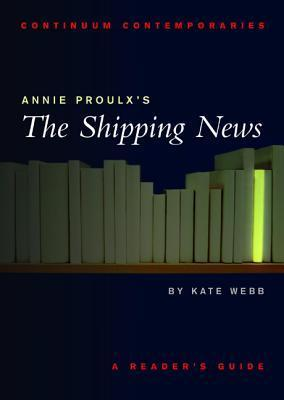 Annie Proulxs The Shipping News: A Readers Guide Aliki Varvogli