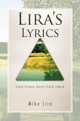 Liras Lyrics: Your Power Helps Your Throe  by  Mike Lira
