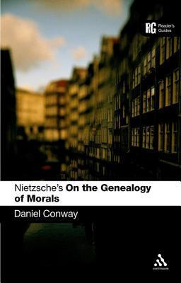 Nietzsches On the Genealogy of Morals: A Readers Guide  by  Daniel W. Conway