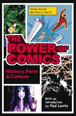 The Power of Comics: History, Form and Culture  by  Randy Duncan