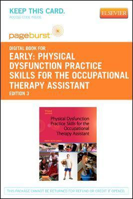 Physical Dysfunction Practice Skills for the Occupational Therapy Assistant - Elsevier E-Book on Vitalsource  by  Mary Beth Early