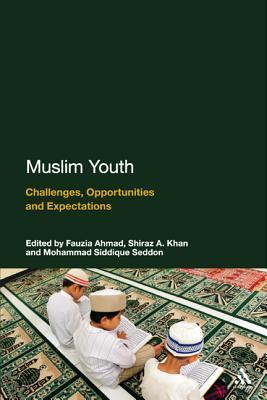 Muslim Youth: Challenges, Opportunities and Expectations Fauzia Ahmad
